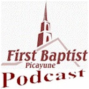 First Baptist Church Of Picayune Sermons