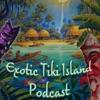 Exotic Tiki Island Podcast artwork