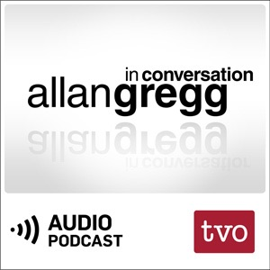 Allan Gregg in Conversation (Audio)