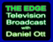 Daniel Ott The Edge Broadcast