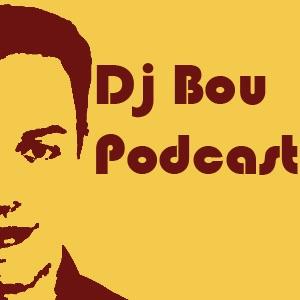 Dj Bou Podcast