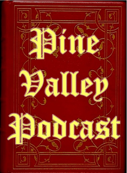 The Pine Valley Podcast