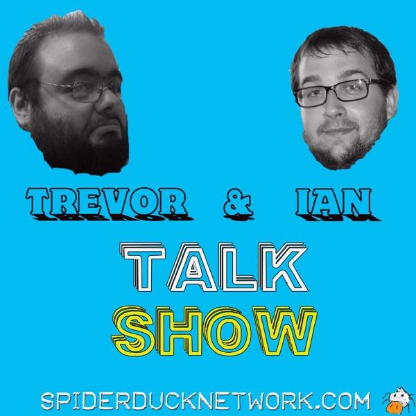 Trevor and Ian Talk Show