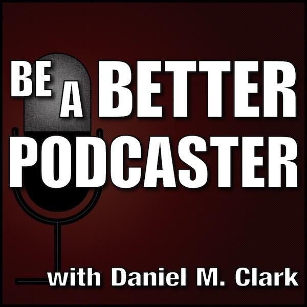 Be a Better Podcaster * QAQN.com