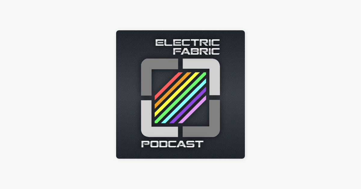 ELECTRIC FABRIC Podcast on Apple Podcasts
