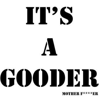 It's a Gooder