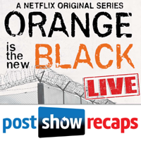 Podcast cover art for Orange Is the New Black: LIVE | Post Show Recap of the Netflix series