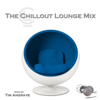 The Chillout Lounge Mix - Tim Angrave