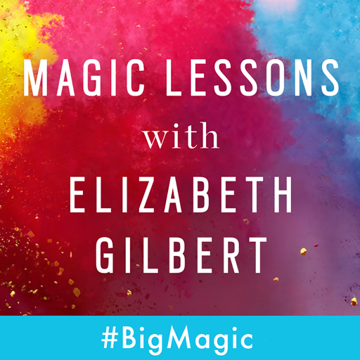 Cover image of Magic Lessons with Elizabeth Gilbert