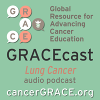 GRACEcast Lung Cancer Audio podcast