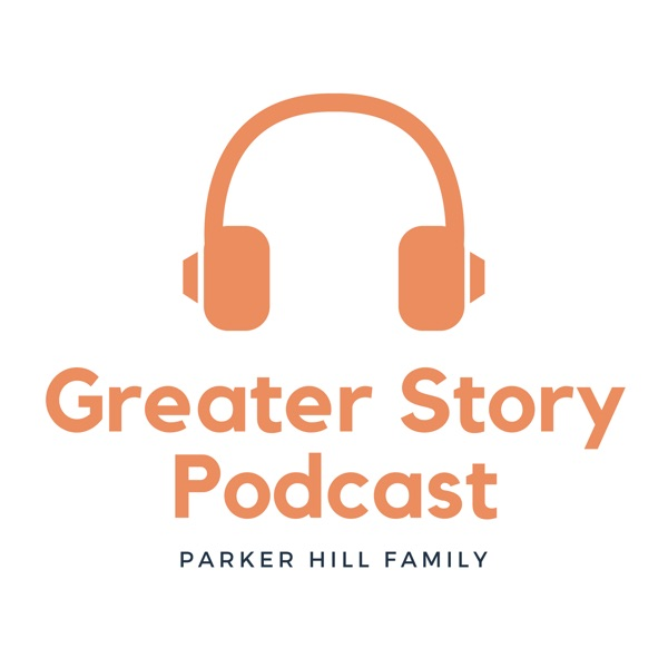 Greater Story Podcast