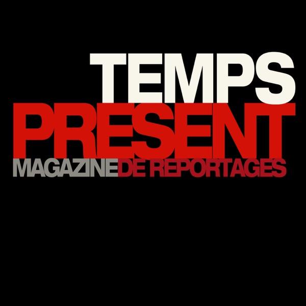 Temps Présent - RTS Un