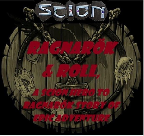Ragnarok & Roll, a Scion Hero to Ragnarok story
