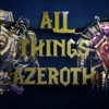 All Things Azeroth - Your World of Warcraft Podcast artwork