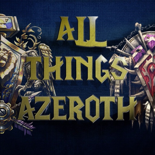 Cover image of All Things Azeroth - Your World of Warcraft Podcast