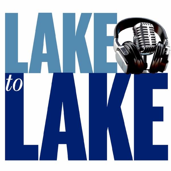 Lake to Lake Podcast