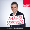 Affaires sensibles - France Inter