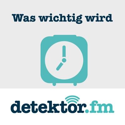 detektor.fm | Was wichtig wird:detektor.fm Wort