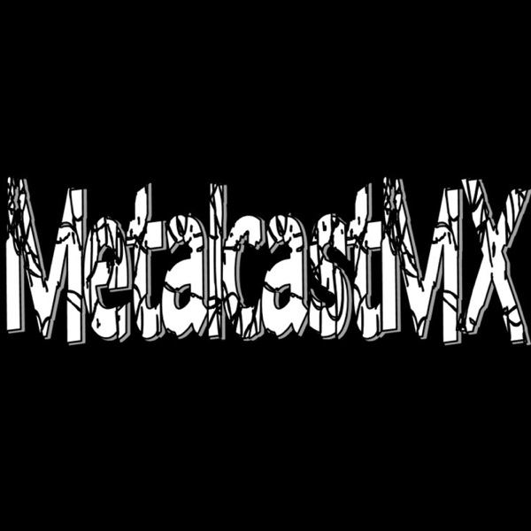 MetalCAST.mx (Podcast) - elpodcastdemetal.blogspot.com