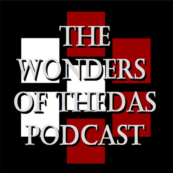 The Wonders of Thedas Podcast