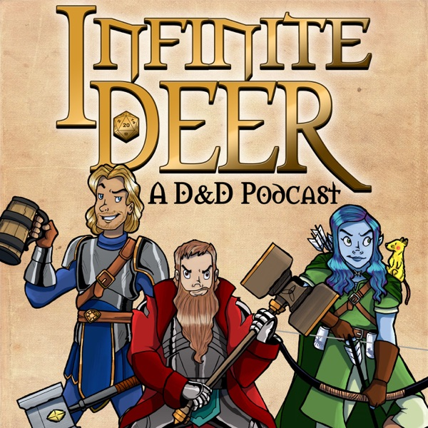 Infinite Deer: A Dungeons and Dragons Podcast
