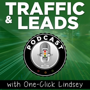 Traffic And Leads Podcast