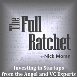 The Full Ratchet: VC | Venture Capital | Angel Investors | Startup Investing | Fundraising | Crowdfunding | Pitch | Private E
