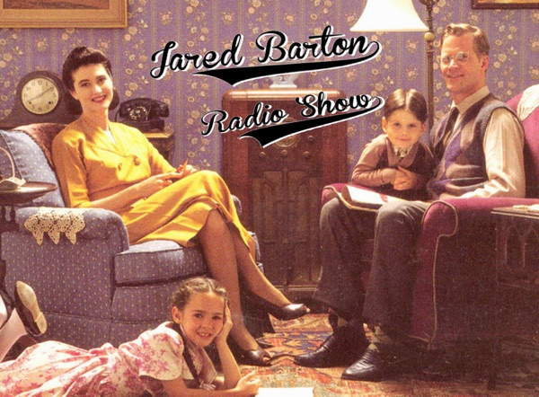 The NEW Jared Barton Radio Show