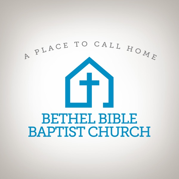 Bethel Bible Baptist Church Podcast