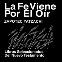 Zapoteco, Yatzachi Biblia (Libros del Nuevo Testamento) - Zapoteco, Yatzachi Bible (Books of the New Testament) podcast