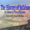 The History of Judaism: The History and Story of the Jews