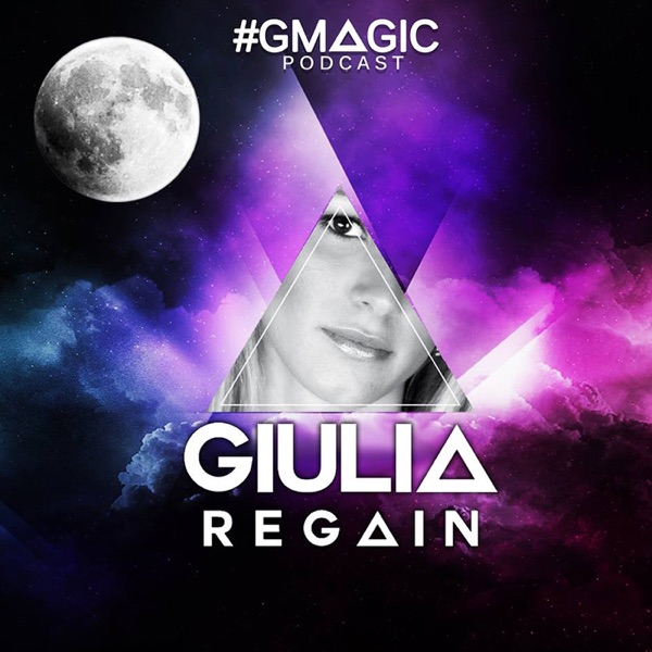 #Gmagic Podcast - Giulia Regain Official Radio Show