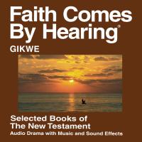 Gikwe Bible - Books of New Testament podcast