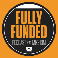 Fully Funded Podcast with Mike Kim & Mary Valloni podcast