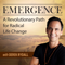 Emergence: A Revolutionary Path For Radical Life Change - with Derek Rydall | Spiritual | Productivity | Self-help | Happines