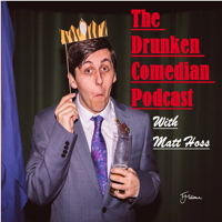 Matt Hoss Talks To People He Likes (Formerly The Drunken Comedian Podcast) podcast