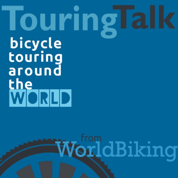 Touring Talk: bicycle touring around the world with WorldBiking