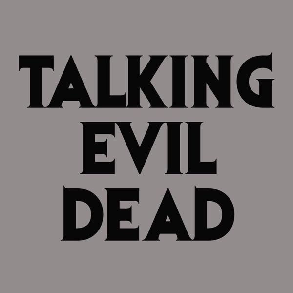 Talking Evil Dead