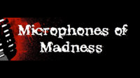 Microphones of Madness podcast