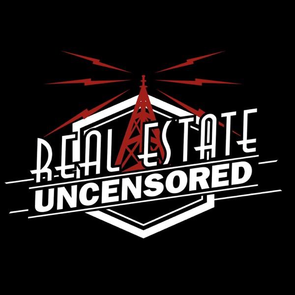 Real Estate Uncensored - Real Estate Sales & Marketing Training Podcast