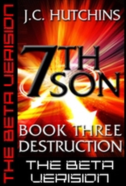 7th Son: Book Three - Destruction (The Beta Version)