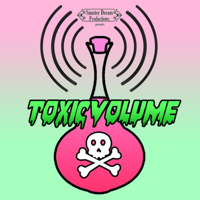 Toxic Volume podcast