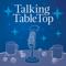 Talking TableTop