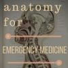 Anatomy For Emergency Medicine artwork