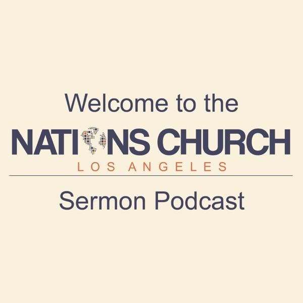 Nations Church LA- Sermon Podcast