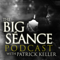 Big Seance Podcast