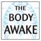 The Body Awake