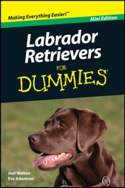 Labrador Retrievers For Dummies ®, Mini Edition book