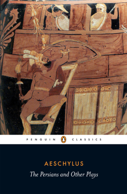 The Persians and Other Plays - Aeschylus book