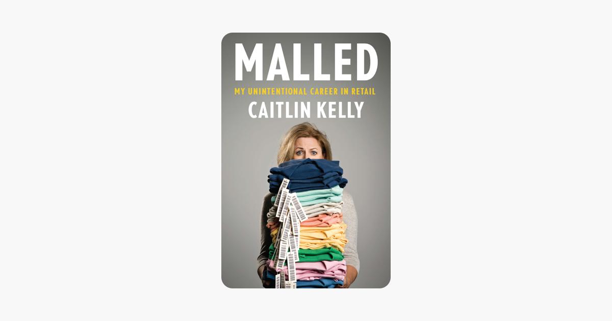Malled - Caitlin Kelly